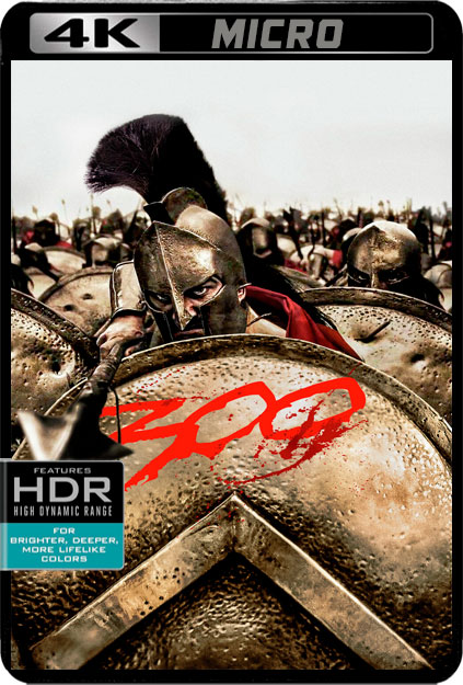 300 [4K UHDMICRO][2160P][HDR10][DTS-HD 5.1 AC3 5.1 CASTELLANO-DOLBY AC3 5.1-INGLES+SUBS] torrent